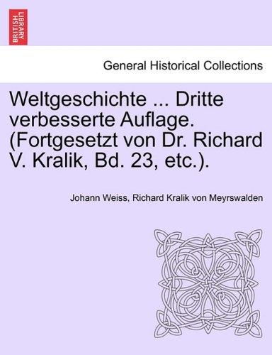 Download Weltgeschichte ... Dritte verbesserte Auflage. (Fortgesetzt von Dr. Richard V. Kralik, Bd. 23, etc.).ZWANZIGSTER BAND (German Edition) ebook
