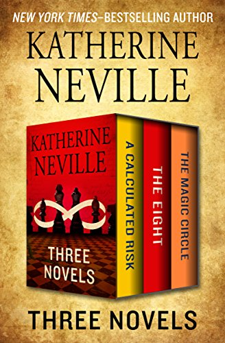 Three Novels: A Calculated Risk, The Eight, and The Magic Circle cover