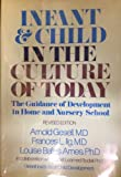 Infant and Child in the Culture of Today, Arnold L. Gesell, 0060115068