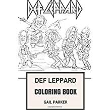 Def Leppard Coloring Book: Legendary Hard Rock and Heavy Metal Pioneers Glam and Showman Joe Elliot and Rick Savage Inspired Adult Coloring Book