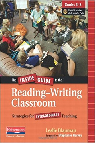 The Inside Guide to the Reading-Writing Classroom, Grades 3-6: Strategies for Extraordinary Teaching