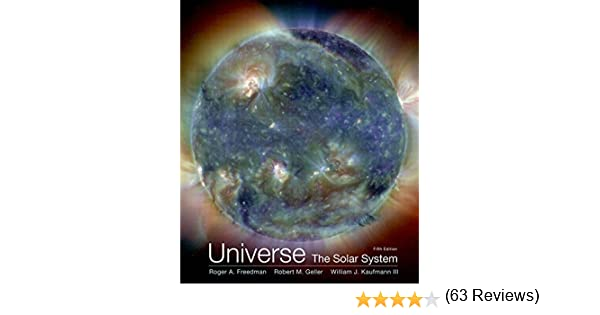 Universe the solar system roger freedman robert geller william universe the solar system roger freedman robert geller william j kaufmann 9781319042462 amazon books fandeluxe Image collections