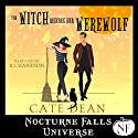 The Witch Rescues Her Werewolf: A Nocturne Falls Universe Story Audiobook by Cate Dean Narrated by B.J. Harrison