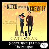 The Witch Rescues Her Werewolf: A Nocturne Falls Universe Story | Cate Dean