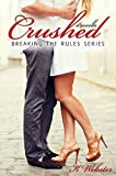 Crushed (Breaking the Rules Series Book 5)