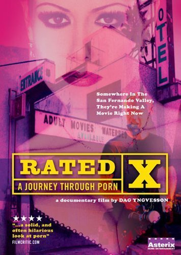 Rated X - A Journey Through Porn by Pathfinder Home Ent. by Dag Yngvesson