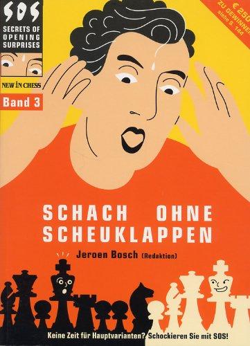 Schach ohne Scheuklappen Band 3: Keine Lust auf Eröffnungsballast? Broschiert – Dezember 2005 Jeroen Bosch New in Chess 9056911457 Spielen / Raten