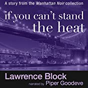 If You Can't Stand the Heat | Lawrence Block