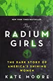 img - for The Radium Girls: The Dark Story of America's Shining Women book / textbook / text book