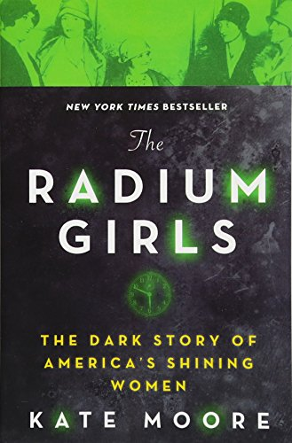 The Radium Girls: The Dark Story of America
