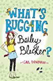 What's Bugging Bailey Blecker?, Gail Donovan, 0525422862