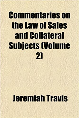 Commentaries on the Law of Sales and Collateral Subjects (Volume 2)