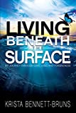 #7: Living Beneath the Surface