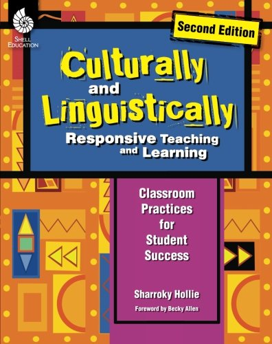 Culturally and Linguistically Responsive Teaching and Learning – Classroom Practices for Student Success, Grades K-12 (2nd Edition)
