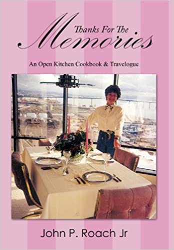 Book Thanks for the Memories: An Open Kitchen Cookbook & Travelogue