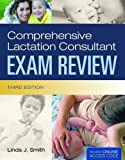 Comprehensive Lactation Consultant Exam Review, Linda J. Smith, 0763776165