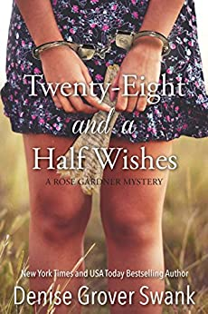 Twenty-Eight and a Half Wishes (Rose Gardner Mystery, Book 1) by [Swank, Denise Grover]