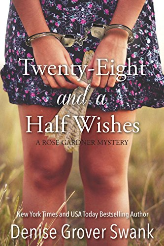 Twenty-Eight and a Half Wishes (Rose Gardner Mystery, Book 1) cover