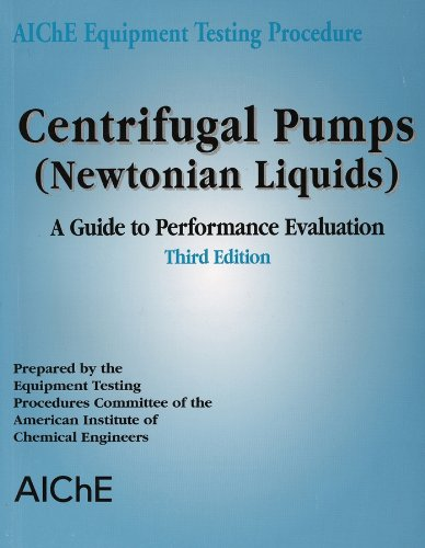 AIChE Equipment Testing Procedure - Centrifugal Pumps (Newtonian Liquids): A Guide to Performance Evaluation