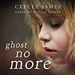 Ghost No More: Ghost No More, Book 1 | CeeCee James