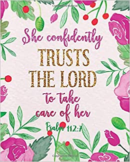 She Confidently Trusts The Lord To Take Care Of Her Floral Bible