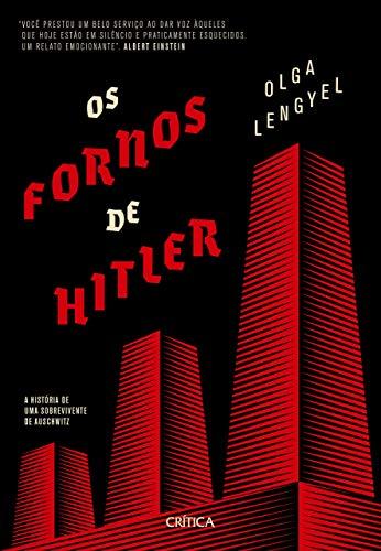 Os Fornos de Hitler. A historia de uma sobrevivente de Auschwitz (Em Portugues do Brasil)