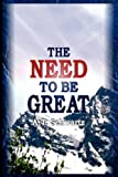 img - for Need to be Great: The Magic of Thinking Big book / textbook / text book