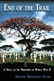img - for End of the Trail, A Novel of the Philippines in World War II book / textbook / text book