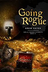 Going Rogue (Spells, Swords, & Stealth Book 3)