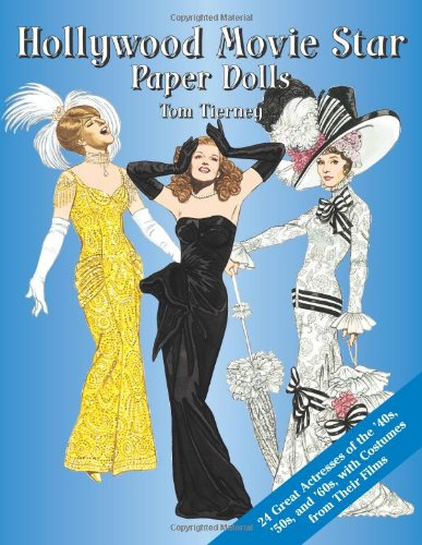 Hollywood Movie Star Paper Dolls: 24 Great Actresses with Costumes from Their Films (Dover Celebrity Paper -
