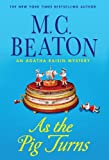 As the Pig Turns (Agatha Raisin Mysteries)