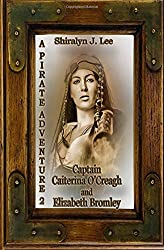 Captain Caiterina O'Creagh and Elizabeth Bromley: A Pirate Adventure 2