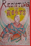Resisting the Roots, Terry Johnson, 1497384567