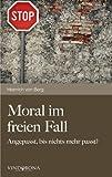 Moral Im Freien Fall, Heinrich von Berg and Heinrich Von Berg, 3850407942