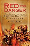 Red for Danger: The Classic History of British Railways