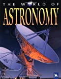 The World of Astronomy, Carole Stott, 0753460068