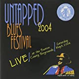 Untapped Blues Festival:2004 Live / Various