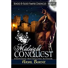 Midnight Conquest (Paranormal Romance Series for Adults): Epic Paranormal Series (Bonded By Blood Vampire Chronicles Book 1)