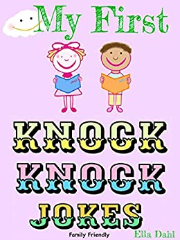 My First Knock Knock Jokes: Full Color Illustrations by [Dahl, Ella]