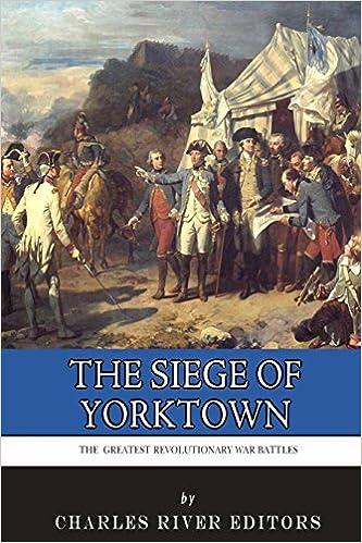 Book The Greatest Revolutionary War Battles: The Siege of Yorktown