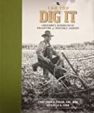 Can You Dig It - Louisiana's Authoritative Collection of Vegetable Cookery