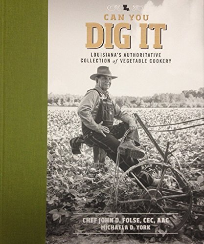Books : Can You Dig It - Louisiana's Authoritative Collection of Vegetable Cookery