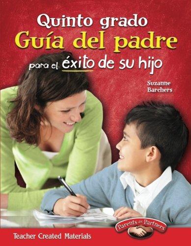 Quinto grado Guia del padre para el exito de su hijo (Spanish Version) (Building School and Home Connections) (Spanish E