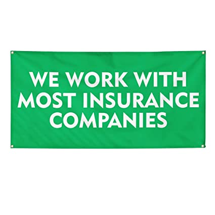 Amazon com : Vinyl Banner Sign We Work with Most Insurance Companies