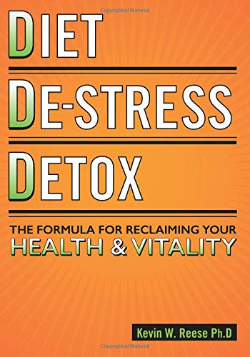 Read Online Diet, De-Stress, Detox: The Formula For Reclaiming Your Health & Vitality PDF