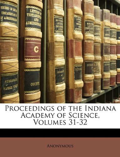 Proceedings of the Indiana Academy of Science, Volumes 31-32 pdf epub