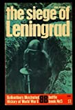 The Siege of Leningrad: Epic of Survival (Ballantine's Illustrated History of World War II, Battle Book #5)