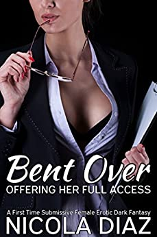 Download for free Bent Over and Offering Her Full Access - A Submissive Woman Dark Fantasy