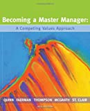 Becoming a Master Manager: A Competing Values Approach: 44th (fourth) edition