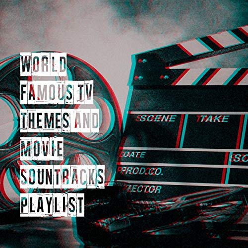 World Famous Tv Themes and Movie Sountracks Playlist